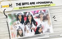 The BFF5 are #POWERFUL this Women's Day (and everyday!)