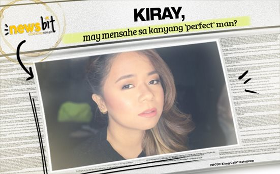 Kiray, may mensahe sa kanyang 'perfect' man?