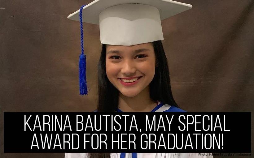 Karina Bautista, may special award for her graduation!