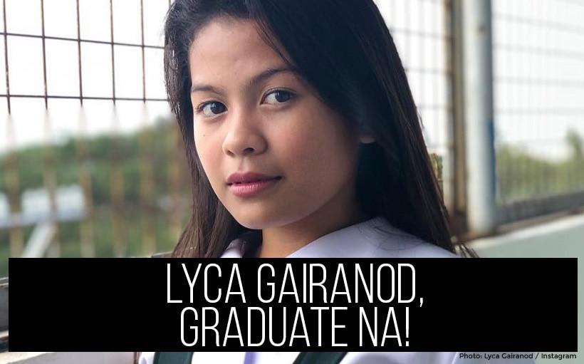 Lyca Gairanod, graduate na!