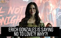 Erich Gonzales is saying no to love?! Why?!