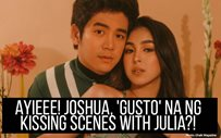 Ayieee! Joshua, 'gusto' na ng kissing scenes with Julia?!