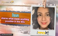 Dawn shares what made anything possible in the 90s