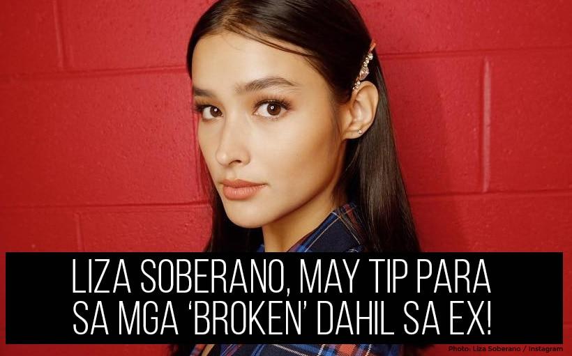 Liza Soberano, may tip para sa mga 'broken' dahil sa ex!