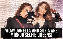 Wow! Janella and Sofia are mirror selfie queens!
