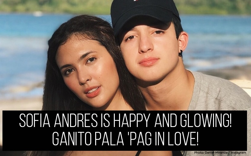 Sofia Andres is happy and glowing! Ganito pala 'pag in love!