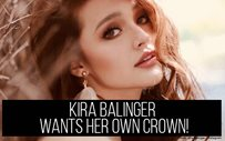 Kira Balinger wants her own crown!