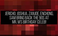 Jericho, Joshua, Zanjoe, Enchong, Sam bring back the 90s at Mr. M's birthday celeb!