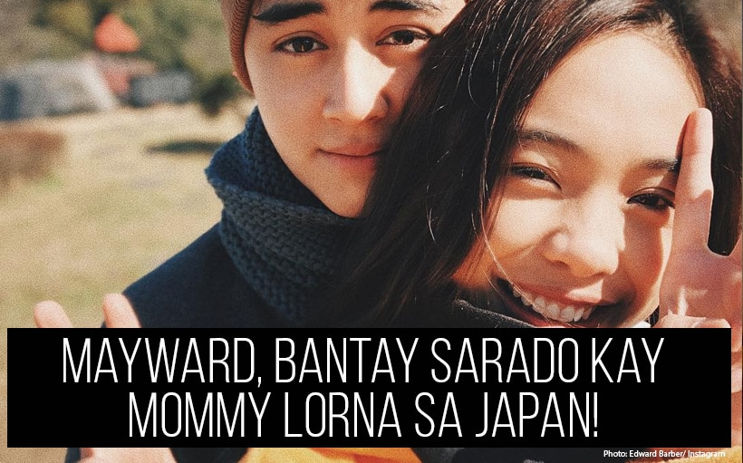 MayWard, bantay sarado kay Mommy Lorna sa Japan!