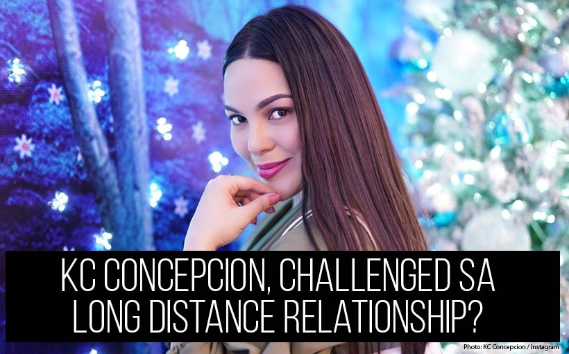 KC Concepcion, challenged sa long distance relationship?