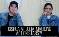 Joshua at Julia, magiging action stars?!