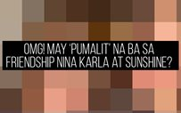 OMG! May 'pumalit' na ba sa friendship nina Karla at Sunshine?
