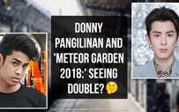 Donny Pangilinan and 'Meteor Garden 2018:' Seeing double? 🤔