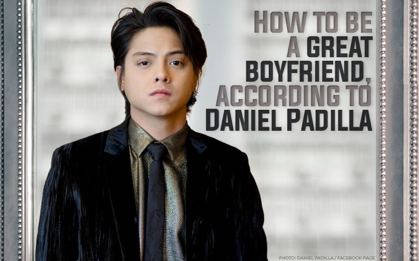 How to be a great boyfriend, according to Daniel Padilla