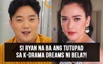Si Ryan na ba ang tutupad sa K-drama dreams ni Bela?!