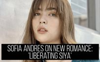Sofia Andres on new romance: 'Liberating siya'