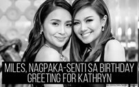 Miles, nagpaka-senti sa birthday greeting for Kathryn