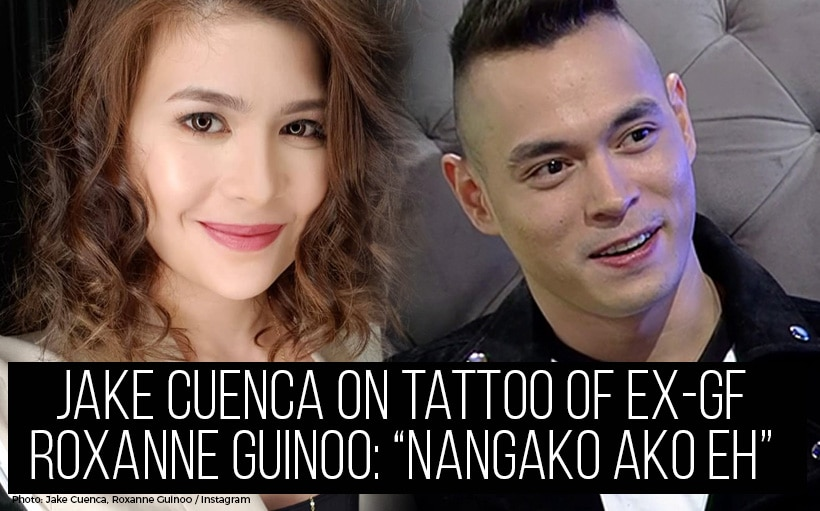 "Jake Cuenca on tattoo of ex-GF Roxanne Guinoo: ""Nangako ako eh"""