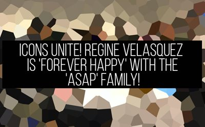Icons unite! Regine Velasquez is 'forever happy' with the 'ASAP' family!