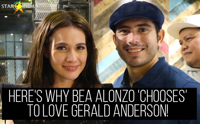 Here's why Bea Alonzo 'chooses' to love Gerald Anderson!