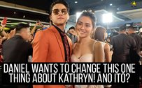 Daniel wants to change this one thing about Kathryn! Ano ito?