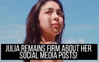 Julia remains firm about her social media posts!